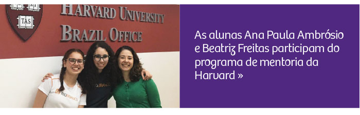 Alunas participam de programa de mentoria da Harvard