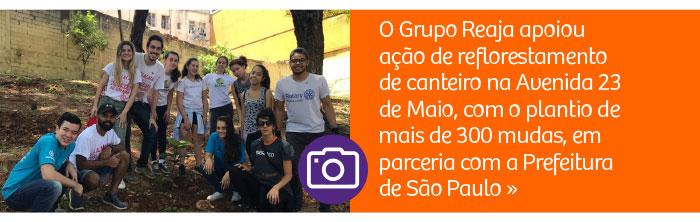 Grupo Reaja apoia ação de reflorestamento de canteiro na Avenida 23 de Maio