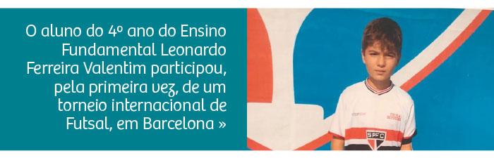 O aluno Leonardo Ferreira Valentim participou de torneio de Futsal em Barcelona
