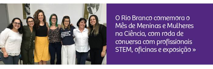 Rio Branco comemora o Mês de Meninas e Mulheres na Ciência